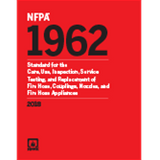 NFPA 1962 Care, Use, and Service Testing of Fire Hose Including Couplings and Hoses, 2018 Edition