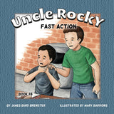 Uncle Rocky, Fireman - Fast Action - Book 8