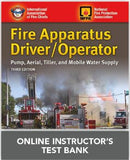 Fire Apparatus Driver/Operator: Pump, Aerial, Tiller, and Mobile Water Supply, 3rd Edition Online Instructor's TestBank