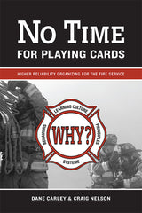 No Time For Playing Cards: Higher Reliability Organizing for the Fire Service