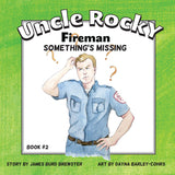 Uncle Rocky, Fireman - Something's Missing - Book 2