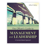 Fire Officer's Guide to Management and Leadership: A Scenario-Based Approach