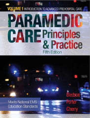 Paramedic Care: Principles & Practice, Vol. 1, Introduction to Advanced Prehospital Care, 5th Edition