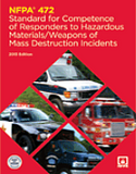 NFPA 472: Standard for Competence of Responders to Hazardous Materials/Weapons of Mass Destruction Incidents