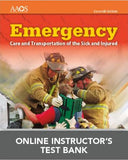 Online Instructor's Test Bank for Emergency Care and Transportation of the Sick and Injured, 11th Edition