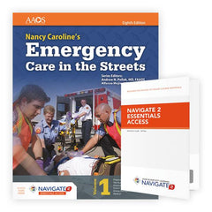 Nancy Caroline's Emergency Care in the Streets, 8th Ed. w/ Navigate 2 Essentials Access