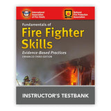 Fundamentals of Fire Fighter Skills Evidence-Based Practices, Enhanced 3rd Ed. Instructor's TestBank