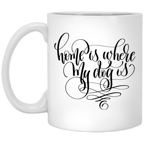 Home is Where My Dog Is White Mug
