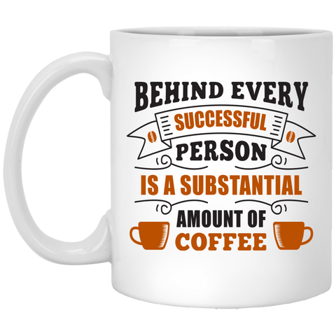 Behind Every Successful Person White Mug