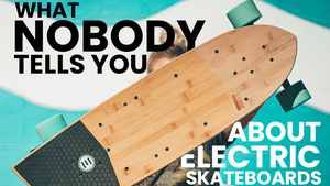 what nobody tells you about electric skateboards