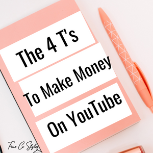 4 T's to Making Money on YouTube: How To Become a YouTube Partner