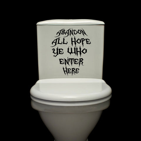 "TOIL - Abandon All Hope - Toilet Seat Bathroom - Vinyl Decal © YYDC (9.5""w x 11""h) (Color Choices)"