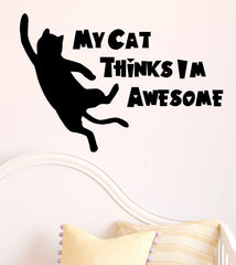 "FLAT - My Cat Thinks I'm Awesome D1 - Wall Vinyl Decal  © YYDC (12.5""w x 8.5""h)(BLACK)"