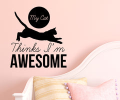 "FLAT - My Cat Thinks I'm Awesome D3 - Wall Vinyl Decal  © YYDC (9.75""w x 9""h) (BLACK)"