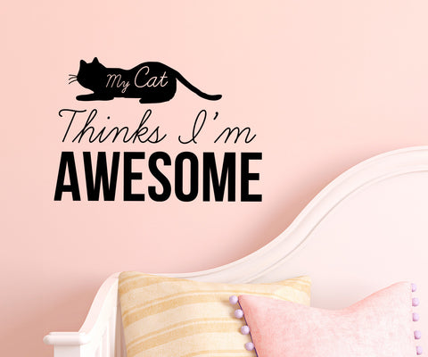 "FLAT -  My Cat Thinks I'm Awesome D4 - Wall Vinyl Decal  © YYDC (12.5""w x 8.6""h) (BLACK)"