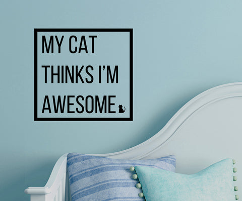 "FLAT -  My Cat Thinks I'm Awesome D5 - Wall Vinyl Decal  © YYDC (9.75""w x 9""h) (BLACK)"