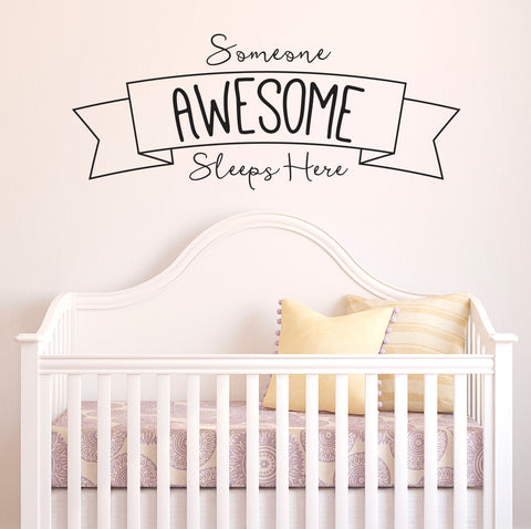 WALL - Someone Awesome Sleeps Here - D1 - Wall Vinyl Decal - ©YYDC (Color Choices)