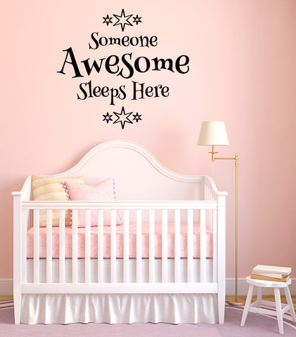 WALL - Someone Awesome Sleeps Here - D2 - Wall Vinyl Decal - ©YYDC (Color and Size Choices)