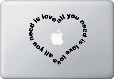 "MB - All You Need Is Love Heart - Vinyl Decal for Macbooks | Laptops | Indoor Use (6.5""w x 5.75""h) (Color Variations Available)"