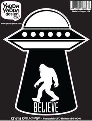 "PS-009 - Sasquatch UFO Abduction BELIEVE - Bigfoot - Aliens - Peel and Stick Vinyl Decal ©YYDCo. (4""w x 5.5""h)"