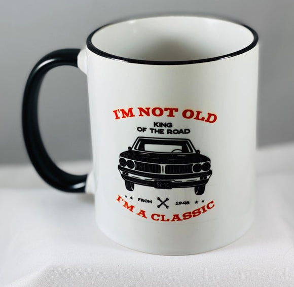 I'm not old I'm a classic ceramic coffee mug