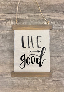 Life Is Good Wooden Banner
