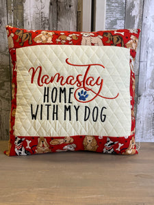 Namastay Home With My Dog Throw Pillow