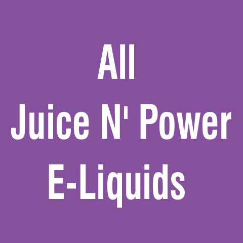 All Juice N 'Power E-Liquids
