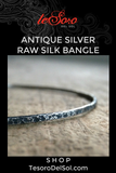 Antique Silver Raw Silk Bangle