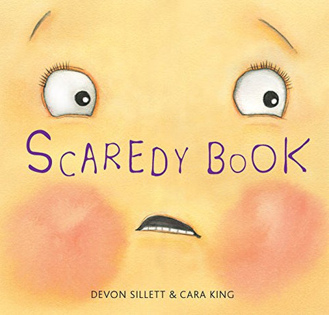 Scaredy Book It's Not Always Easy to be Brave!