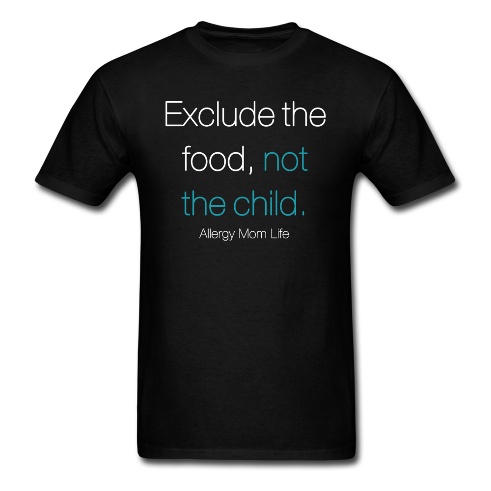 Exclude the food - Food Allergy T-Shirt - black