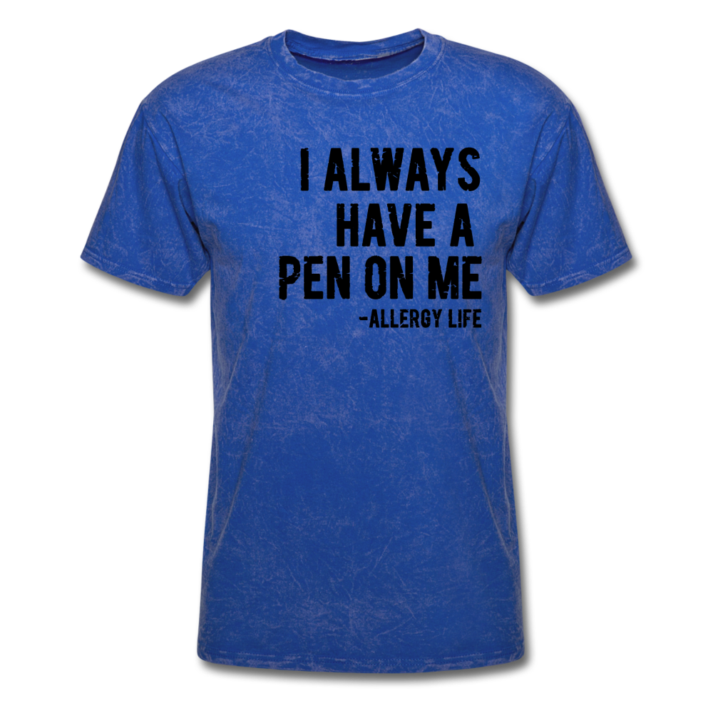 I always have a pen on me - Allergy Mom Life T-shirt - mineral royal