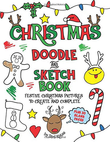 Christmas Doodle and SketchBook: A fun holiday coloring, activity, and doodle book for kids of all ages