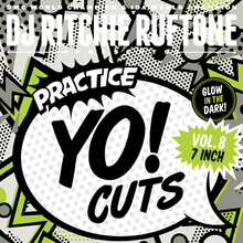 "Load image into Gallery viewer, Practice Yo! Cuts Vol.8 - Ritchie Ruftone (7"") - GLOW IN THE DARK"