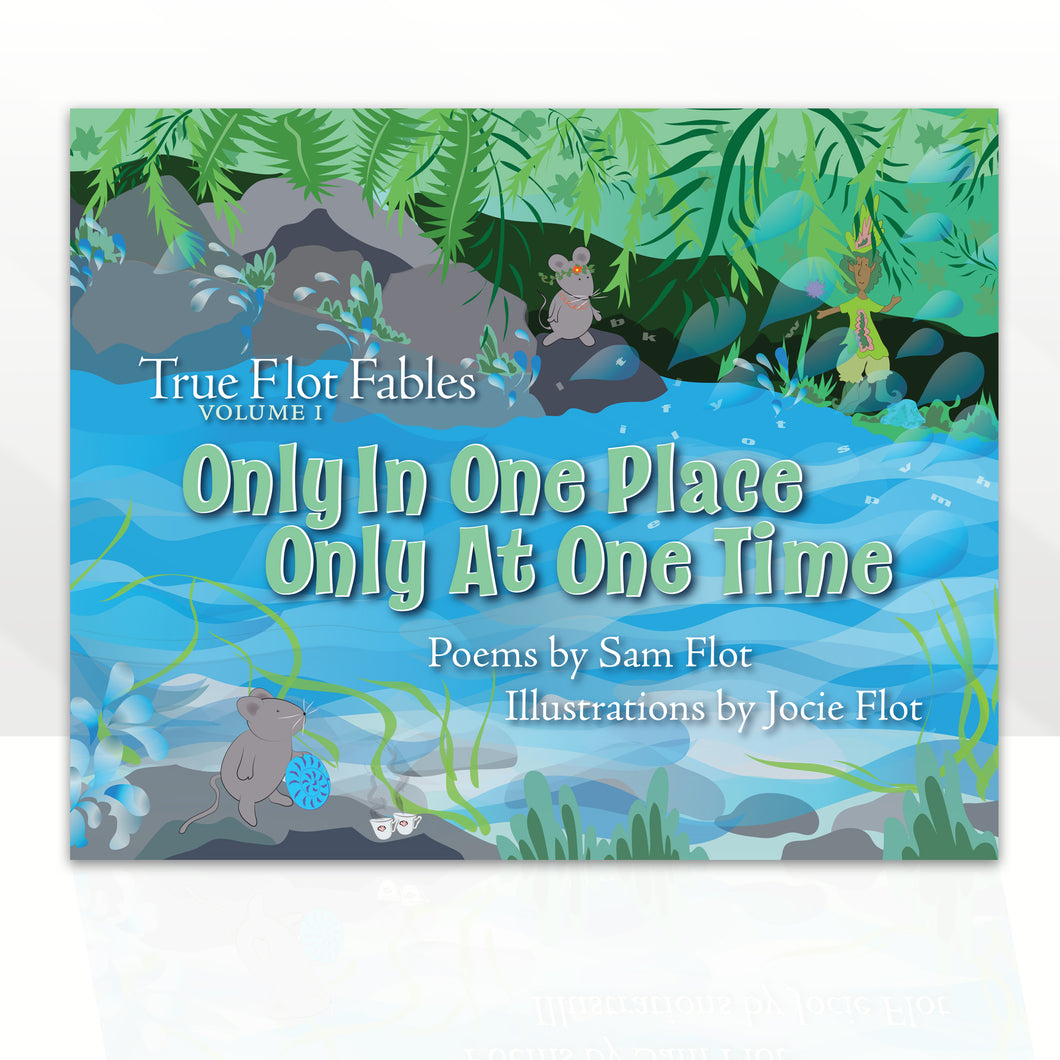 Only In One Place Only At One Time - True Flot Fables Vol. 1