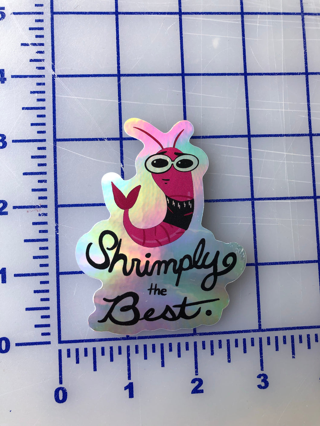 Shrimply the Best Holographic Sticker