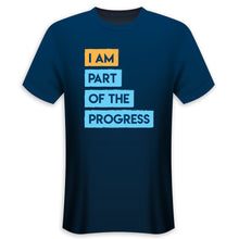 Load image into Gallery viewer, I AM PART OF THE PROGRESS - T-shirt
