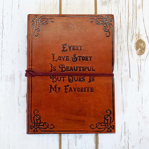Every Love Story Is Beautiful Quote Leather Journal - 7x5
