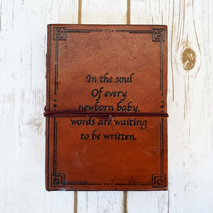 New Baby Quote Leather Journal - Leather Journals By Soothi