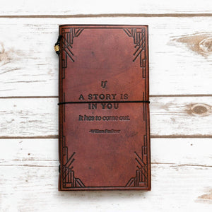 If A Story - William Faulkner Quote Traveler's Notebook