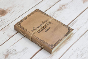 """What You Write"" Quote Embossed Tan Leather Journal - Leather Journals By Soothi"
