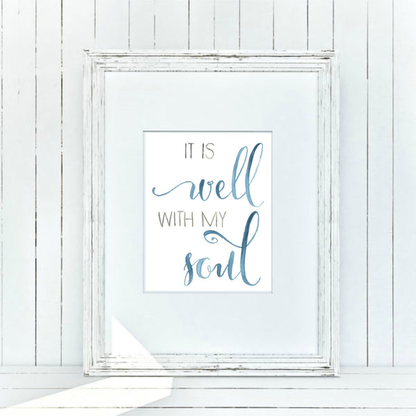 It is well with my soul printable by Aimee Weaver Designs