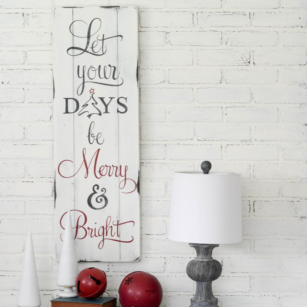 Let your days be merry and bright Christmas sign