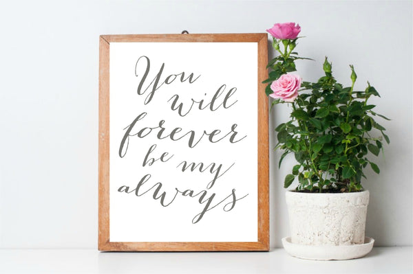 You will forever be my always printable by Aimee Weaver Designs