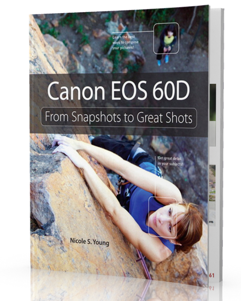 <b>Canon EOS 60D</b> <br> From Snapshots to Great Shots
