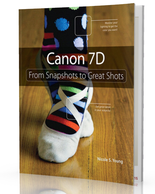 Canon EOS 7D: From Snapshots to Great Shots