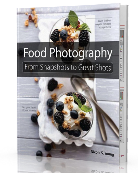 <b>Food Photography</b> <br>From Snapshots to Great Shots