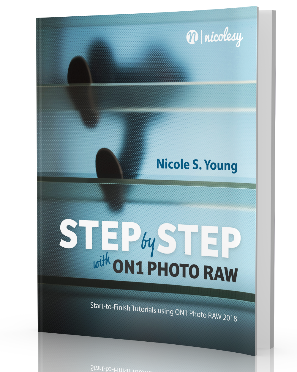 Step by Step with ON1 Photo RAW (2018) (Print Book)