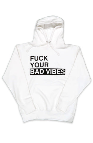 Fuck Your Bad Vibes Hoodie in White