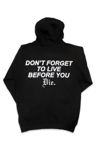 Don't Forget To Live Hoodie in Black